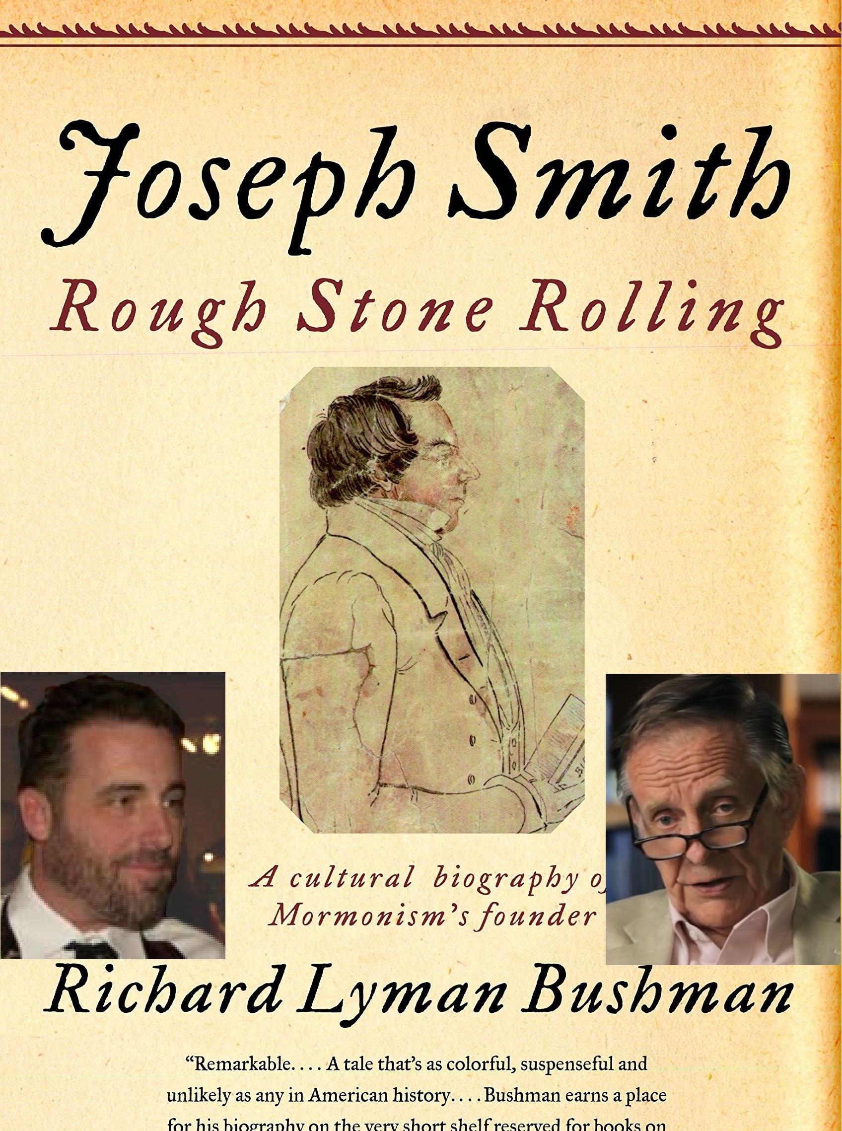 Interview with Richard Lyman Bushman about Joseph Smith: Rough Stone Rolling